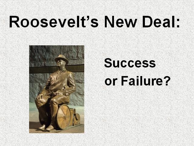 success new deal essays Free essay: the success of the new deal in 1932 the citizens of the usa were  eager to see herbert hoover out of office from the start of the wall street.